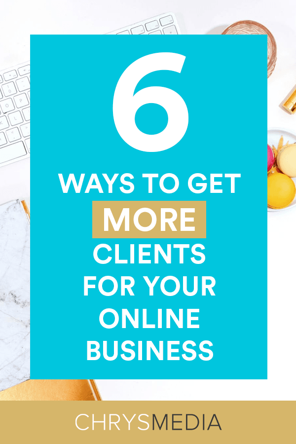 6 Ways To Get More Clients For Your Online Business