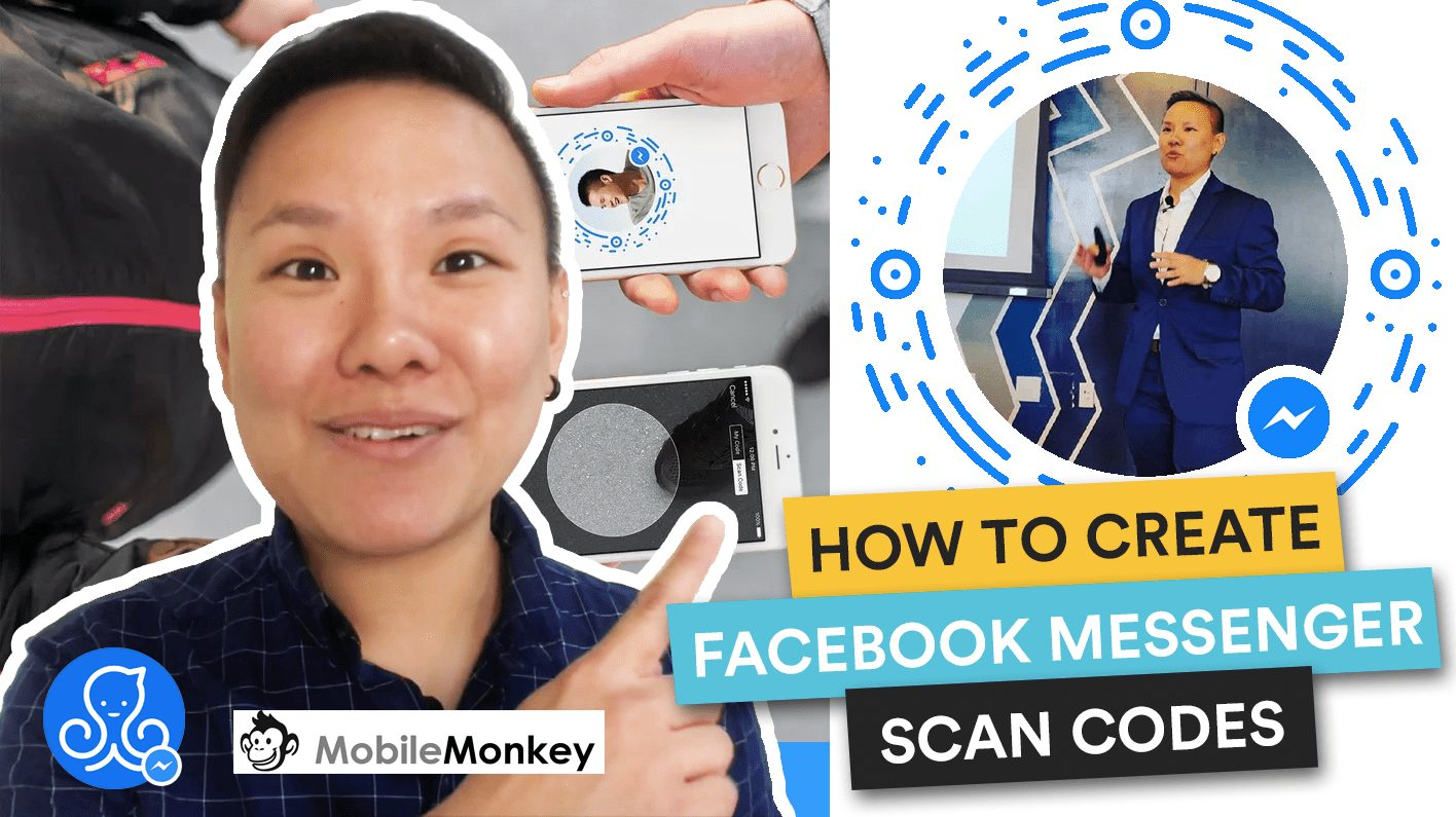 How To Create A Facebook Messenger Scan Code With MobileMonkey And ManyChat (Plus Use Cases!)