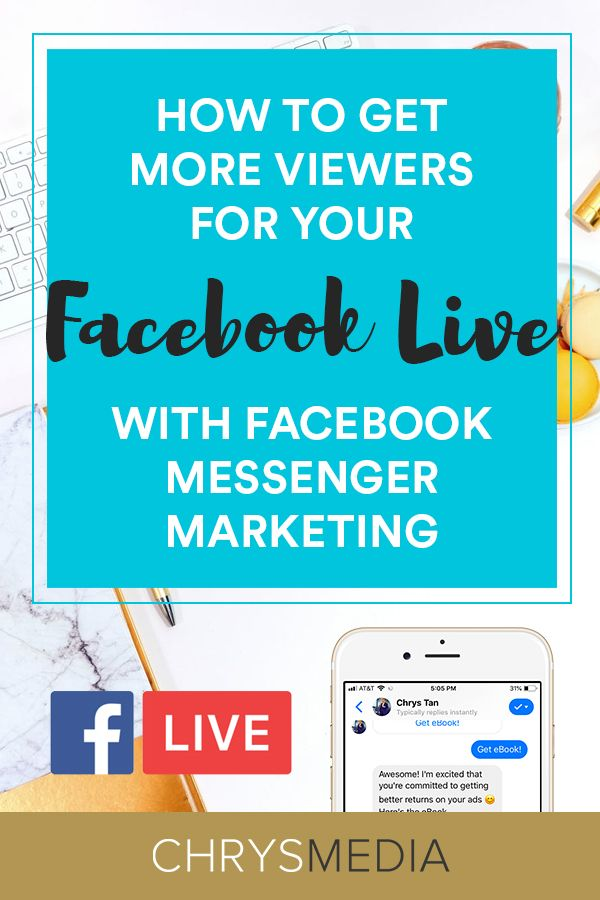 How to get more viewers for your Facebook Live with Facebook Messenger marketing