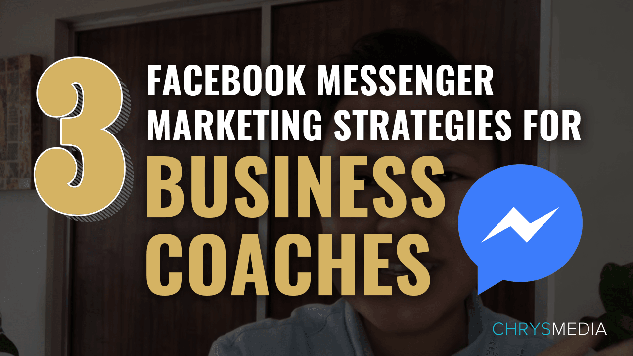 3 Facebook Messenger Marketing Strategies For Business Coaches