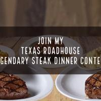 The Texas Roadhouse Legendary Steak Dinner contest!