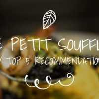 Le Petit Souffle - My top 5 recommendations