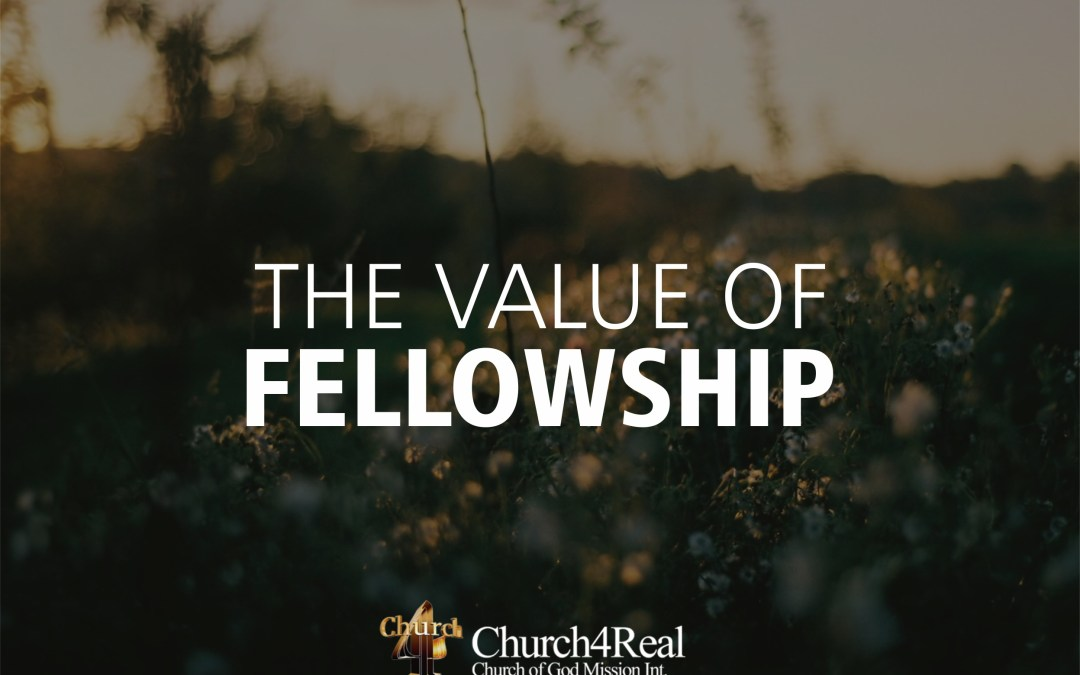 The Value of Fellowship