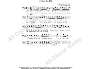 Follow On Male Choir Sheet Music TB 2-part Make unlimited copies of sheet music and the practice music.