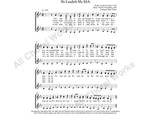 He Leadeth Me Female Choir Sheet Music SSA 3-part Make unlimited copies of sheet music and the practice music.