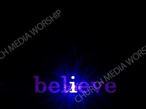I Believe Background Christian Worship Background. High quality worship images for use to spread the Gospel and enhance the worship experience.