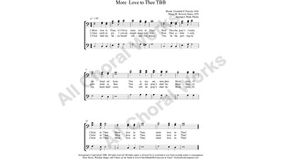 More Love to Thee Male Choir Sheet Music TBB 3-part Make unlimited copies of sheet music and the practice music.