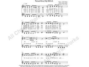 Never Give up Female Choir Sheet Music SSAA 4-part Make unlimited copies of sheet music and the practice music.