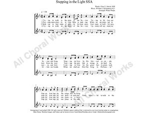 Stepping in the Light Female Choir Sheet Music SSA 3-part Make unlimited copies of sheet music and the practice music.