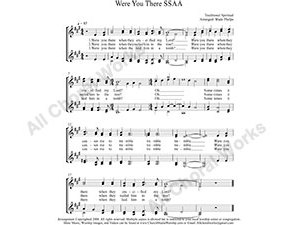 Were You There Female Choir Sheet Music SSAA 4-part Make unlimited copies of sheet music and the practice music.