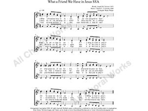 What A Friend We Have in Jesus Female Choir Sheet Music SSA 3-part Make unlimited copies of sheet music and the practice music.
