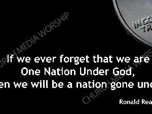 Reagan quote V1 Christian Worship Image. High quality worship images for use to spread the Gospel and enhance the worship experience.