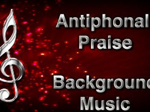 Antiphonal Praise Christian Background Music with multi verse tracks and versions. Enhance your worship experience Services or prayer meetings.