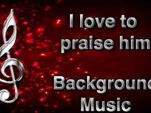 I love to praise him Christian Background Music with multi verse tracks and versions. Enhance your worship experience Services or prayer meetings.