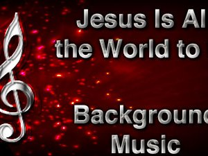 Jesus Is All the World to Me Christian Background Music with multi verse tracks and versions. Enhance your worship experience Services or prayer meetings.