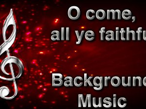 O Come All Ye Faithful Orchestra Version Christian Background Music with multi verse tracks and versions. Enhance your worship experience or Services