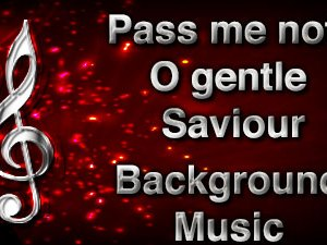 Pass me not O gentle Saviour Christian Background Music with multi verse tracks and versions. Enhance your worship experience Services or prayer meetings.