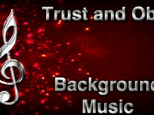 Trust and Obey Christian Background Music with multi verse tracks and versions. Enhance your worship experience Services or prayer meetings.