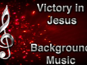 Victory in Jesus Christian Background Music with multi verse tracks and versions. Enhance your worship experience Services or prayer meetings.