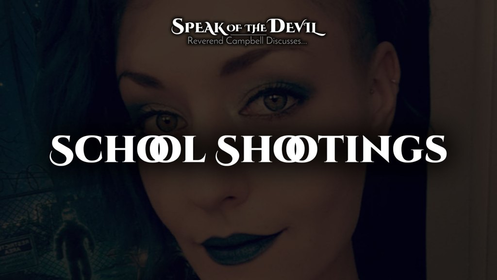 Speak of the Devil – Reverend Campbell Discusses School Shootings