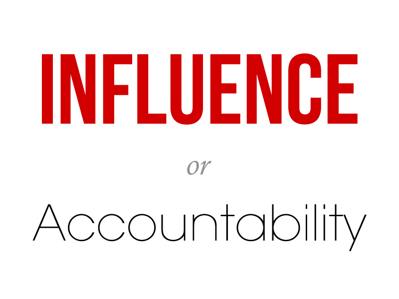Influence or Accountability? Which Is Your #1 Priority?