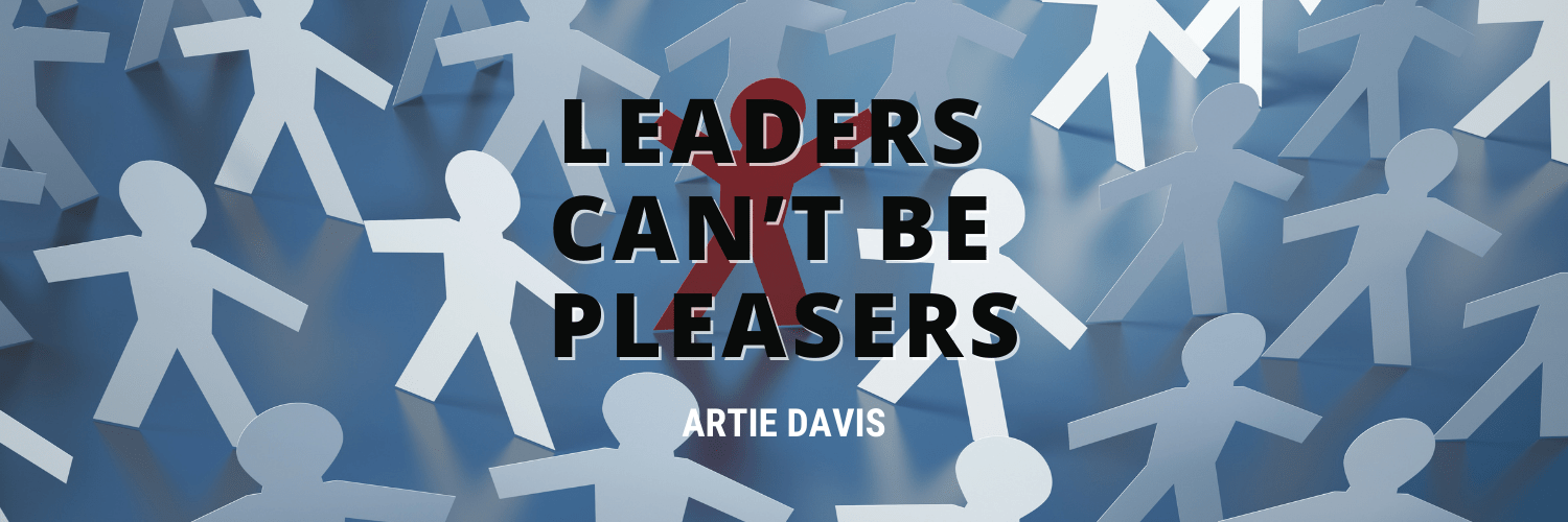 Leaders Can't Be Pleasers