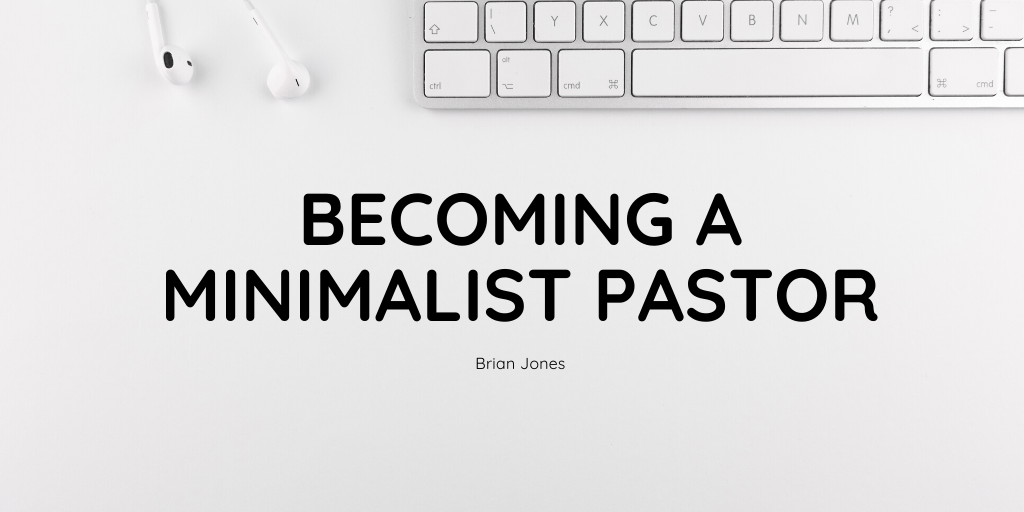Becoming A Minimalist Pastor