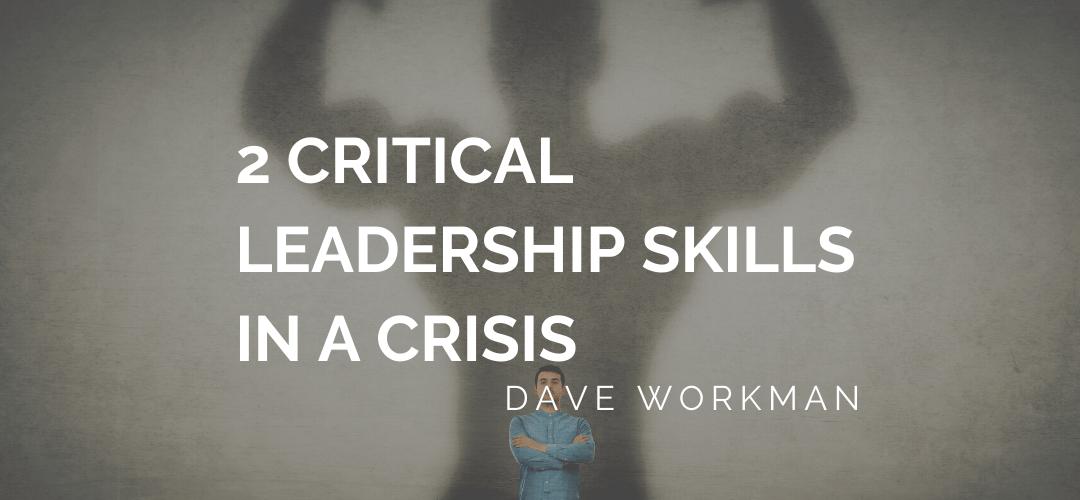 2 Critical Leadership Skills in a Crisis