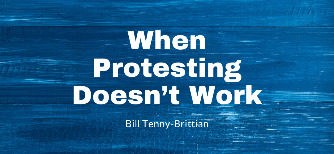 When Protesting Doesn't Work