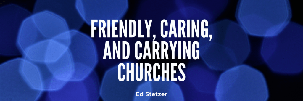 Friendly, Caring, and Carrying Churches