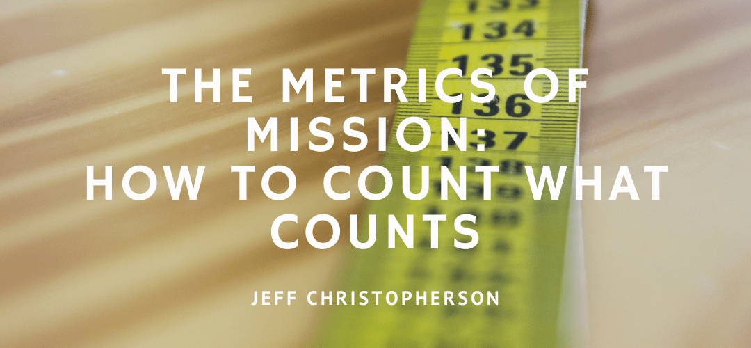 The Metrics of Mission: How to Count What Counts