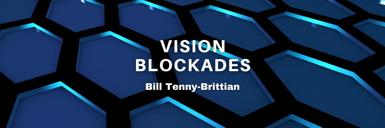 Vision Blockades