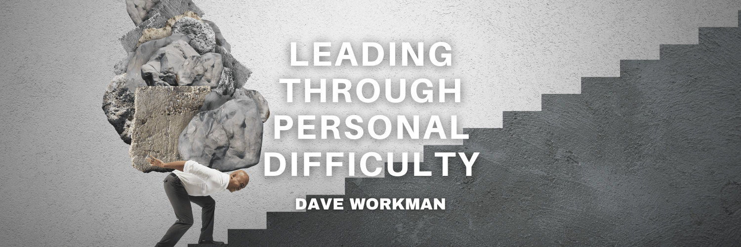 Leading Through Personal Difficulty
