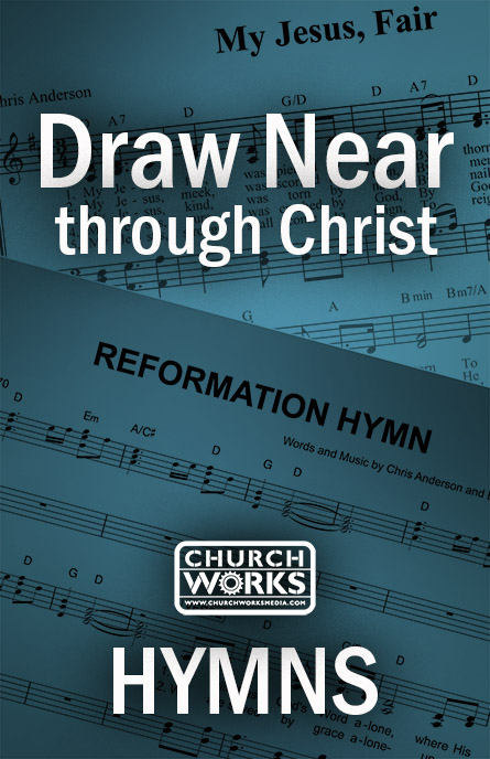 Draw Near Through Christ Free Song Church Works Media