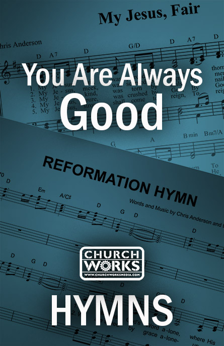 You Are Always Good Free Song Church Works Media