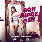 Doh Judge Meh By Sally Sagram (2019 Chutney Soca)
