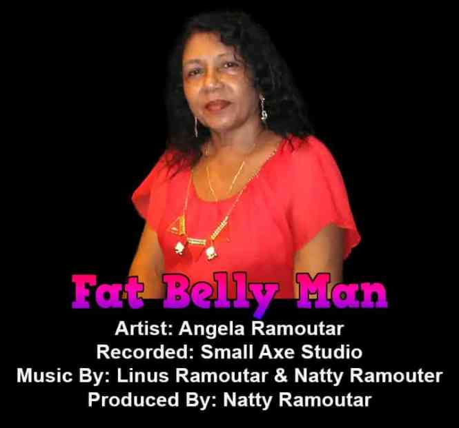 Fat Belly Man By Angela Ramoutar (2019 Chutney Soca)