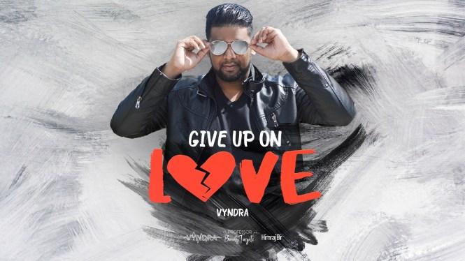 Give Up On Love By Vyndra (2019 Soca Chutney)