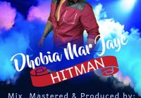 Hitman - Dhobia Mar Jaye