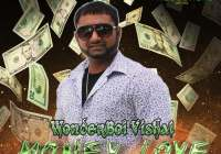 Money Love By Wonderboy Vishal Munesar (2019 Chutney Soca)