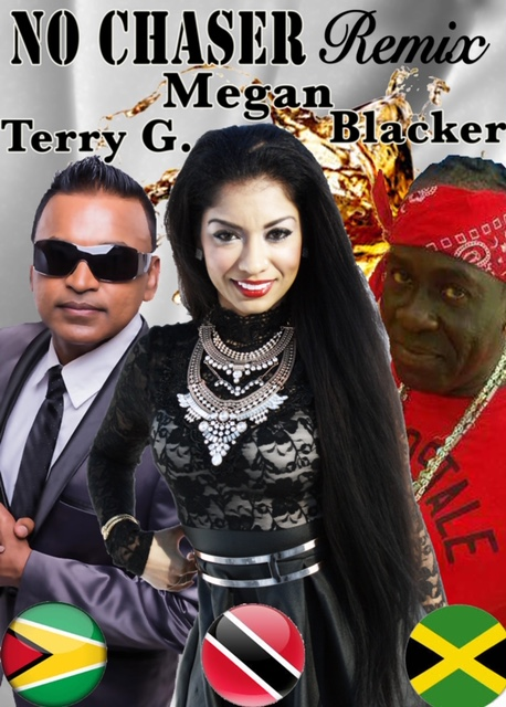 No Chaser Remix By Megan, Terry Gajraj And Blacker (2019 Chutney Soca)