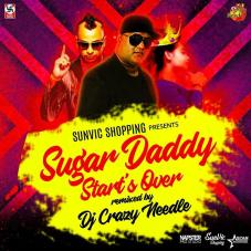 Sugar Daddy Start's Over Dj Crazy Needle