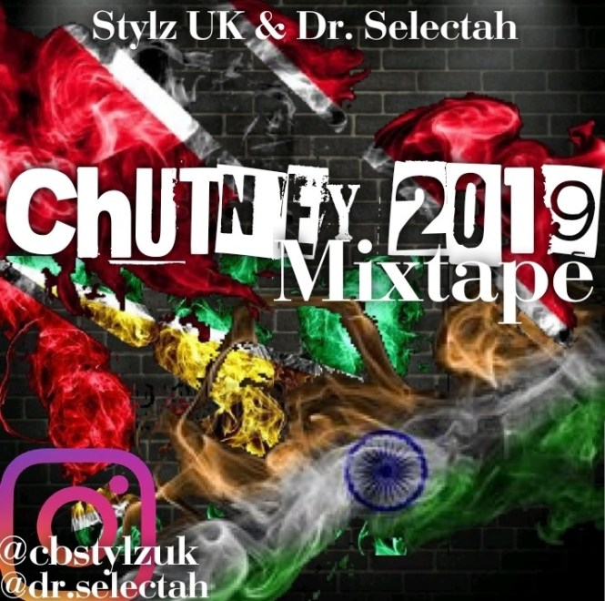 The Chutney 2019 Mixtape Mixed By Stylz Uk & Dr. Selectah