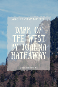 ARC Book Review of Dark of the West by Joanna Hathaway