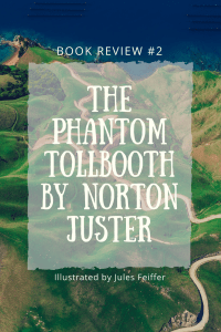In this blog post, I review the children's book, The Phantom Tollbooth, by Norton Juster