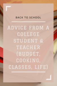 Back-to-School: Advice from a College Student & Teacher (Budget, Cooking, Classes, Life)
