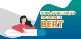 O que você precisa saber sobre o BERT, a nova alteração do Google