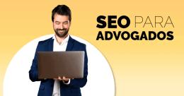 Dicas para a produção de conteúdo e SEO para escritórios de advocacia e outros negócios