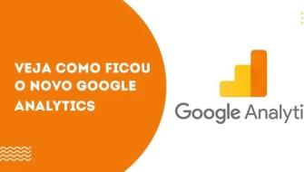 Veja como ficou o novo Google Analytics