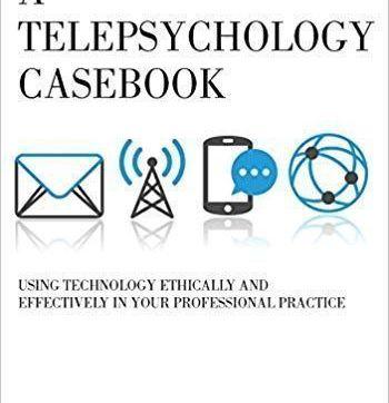 Libro: Un libro de casos de telepsicología: el uso de la tecnología de manera ética y eficaz en su práctica profesional